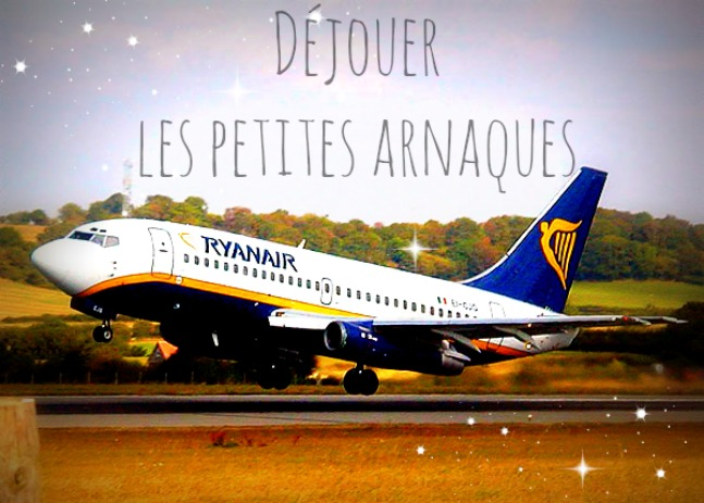 Arnaque Ryanair, les petits trucs à savoir